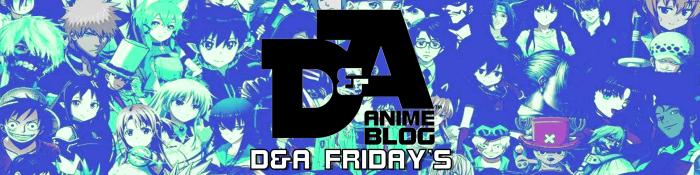 D&A Friday's Segment Banner