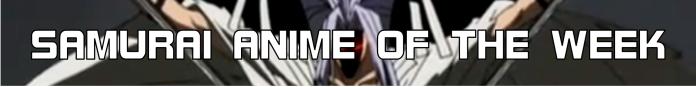 Samurai Anime Of The Week Button