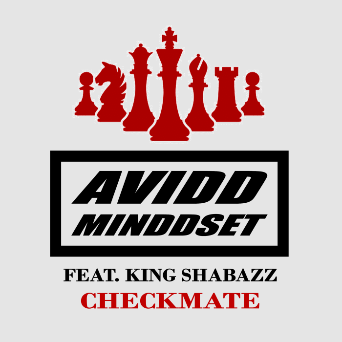 Avidd Minddset ft. KING SHABAZZ Checkmate