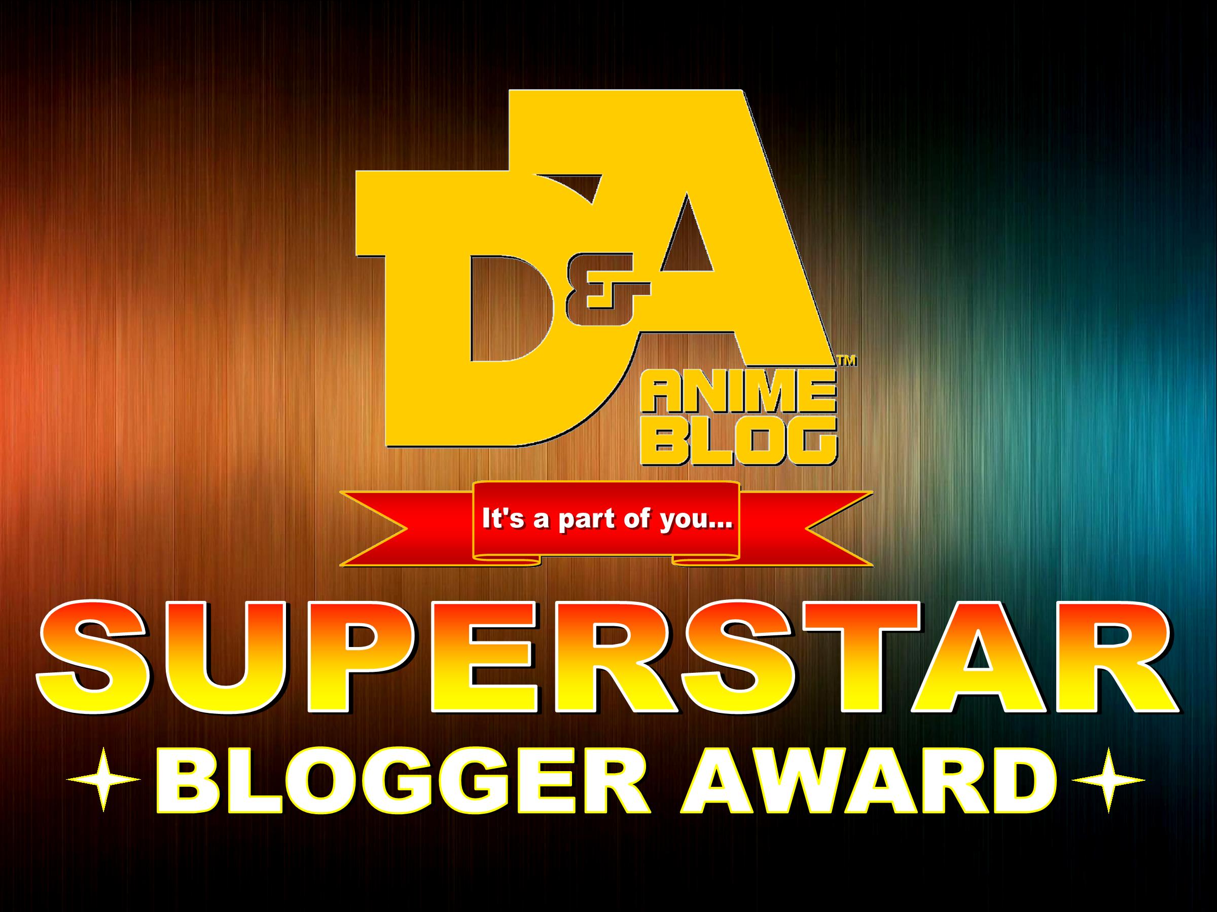 D&A Anime Blog Superstar Blogger Award